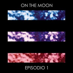 Episodio 1 Ep | Discografia | On The Moon Band Musicale