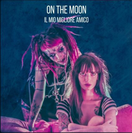 Il mio miglior amico - Singolo | Discografia | On The Moon Band Musicale